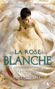 Le joyau, Livre II - La rose blanche de Amy Ewing