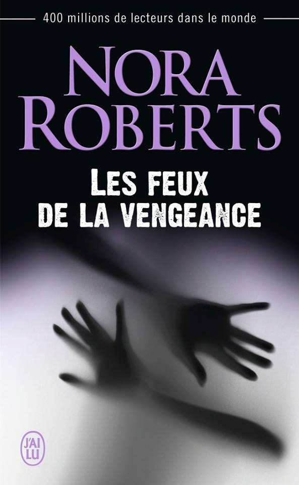 Les Feux de la Vengeance de Nora Roberts