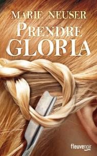 Prendre Gloria – Marie Neuser