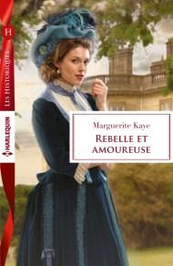Rebelle et Amoureuse de Marguerite Kaye