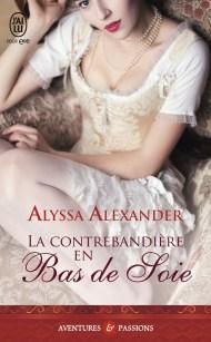 La Contrebandière en Bas de Soie d'Alyssa Alexander
