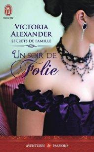 Secrets de Famille, Tome 3 Un soir de folie de Victoria Alexander
