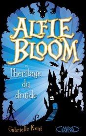 Alfie Bloom et l'héritage du druide de Gabrielle Kent