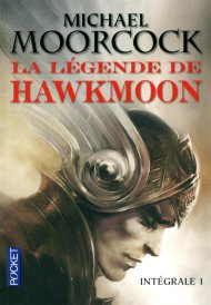 La Légende de Hawkmoon - Intégrale N°1 de Michael Moorcock