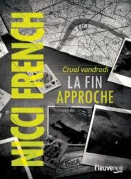 Cruel Vendredi - La Fin Approche de Nicci French