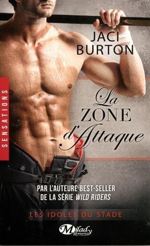 La Zone d'Attaque, de Jaci Burton