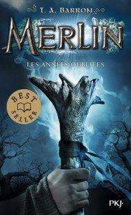 Merlin - Les Année Oubliées de T.A Barron