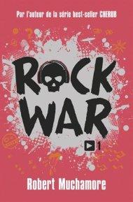 Rock War Tome 1 de Robert Muchamore