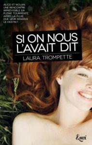 Si on nous l'avait dit, Laura Trompette, &moi