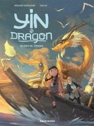 Yin et le dragon tome 1 Créatures célestes de Richard MARAZANO
