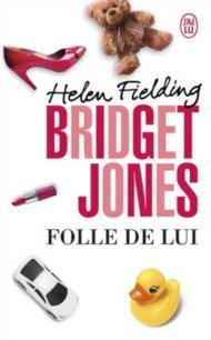 Bridget Jones folle de lui d'Helen Fielding