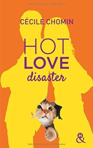 Hot Love Disaster de Cécile Chomin