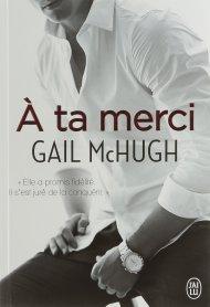 À ta merci de Gail McHugh