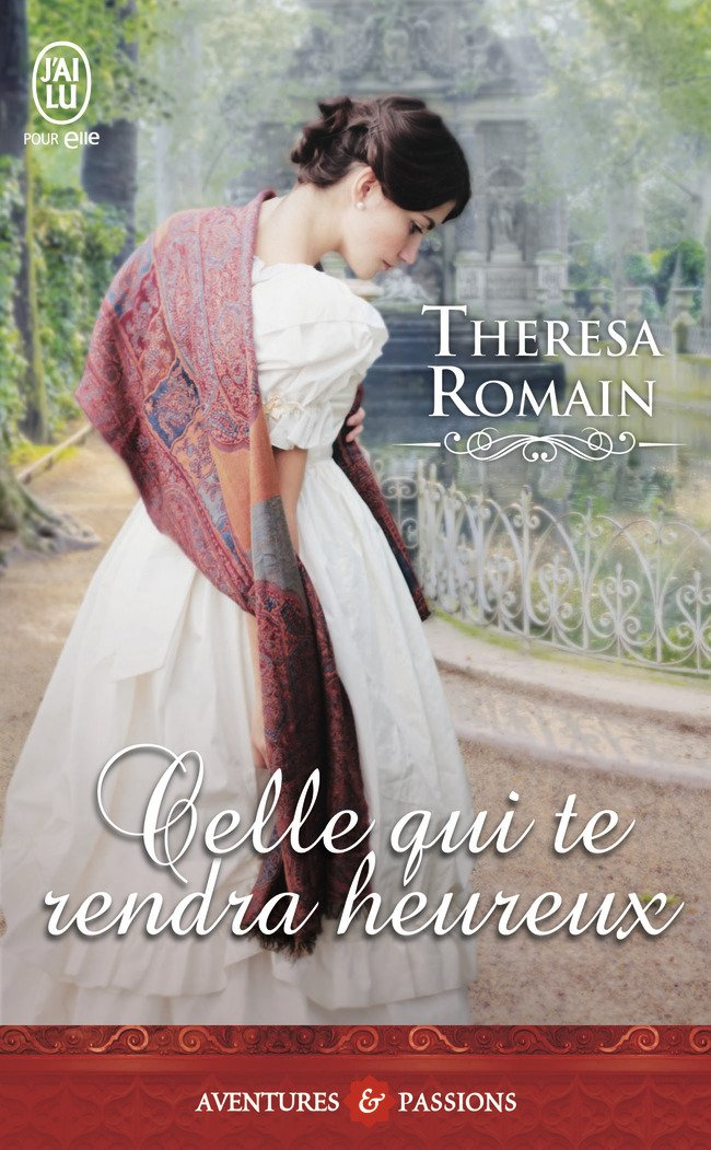 Celle qui te rendra heureux de Theresa Romain