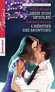 """""""Désir sous le soleil"""" de Janice Maynard et """"L'héritier des Montoro"""" de Katherine Garbera"""