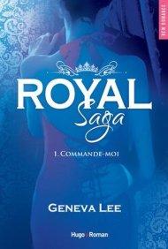 Royal Saga - tome 1- Commande-moi de Geneva Lee