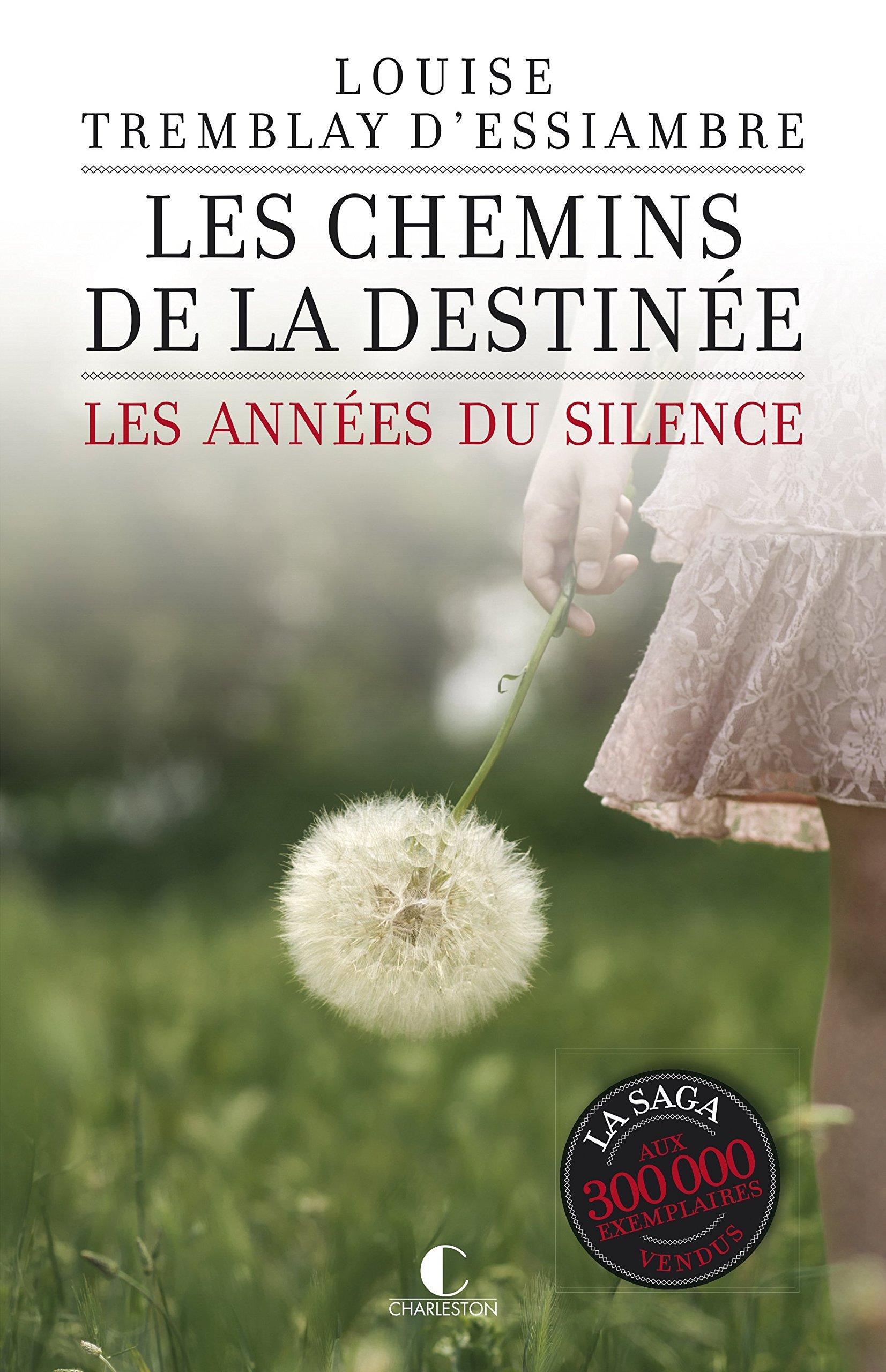 Les Chemins De La Destinee De Louise Tremblay D Essiambre