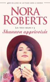 Shannon Apprivoisee de Nora Roberts