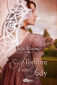 A l'ombre d'une lady Julie Klassen