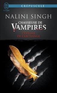 Chasseuse de vampires, Tome 8  L'énigme de l'archange Nalini Singh