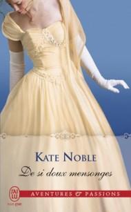 De si doux mensonges Kate Noble