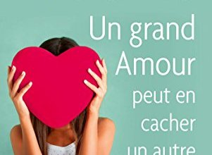 Photo of Un grand amour peut en cacher un autre