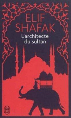 L'architecte du Sultan, Elif Shafak