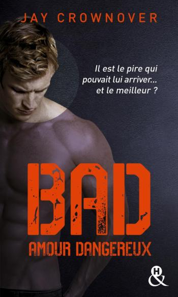 Bad Tome 2 : Amour Dangereux - Format Poche - de Jay Crownover