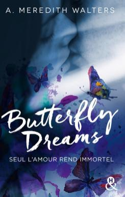 Butterfly Dreams - Seul l'amour rend immortel - de A. Meredith Walters