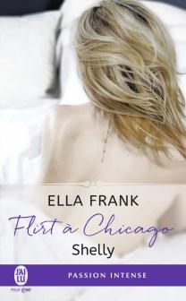 Flirt à Chicago Tome 2 : Shelly de Ella Frank