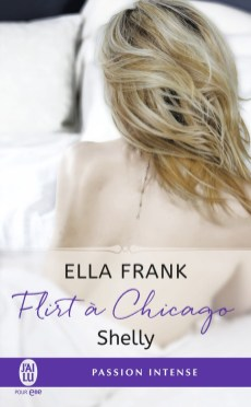 Flirt à Chicago Tome 2 : Shelly de Ella Frank