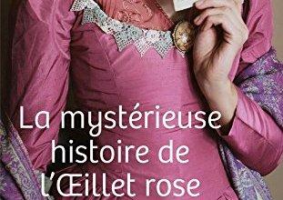 Photo de La mystérieuse histoire de l'Œillet Rose de Lauren Willig