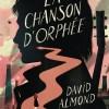La Chanson d'Orphée de David Almond