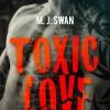 Toxic Love de M.J. Swan