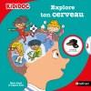 Explore ton cerveau - Livre animé Kididoc de Olivier Houdé et Grégoire Borst