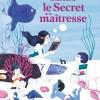La vraie vérité sur le secret de la maîtresse de Franck Prévot & Amandine Laprun