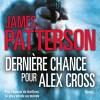 Dernière chance pour Alex Cross de James Patterson