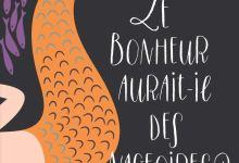 Photo of Le bonheur aurait-il des nageoires ? de Sophie Dabat