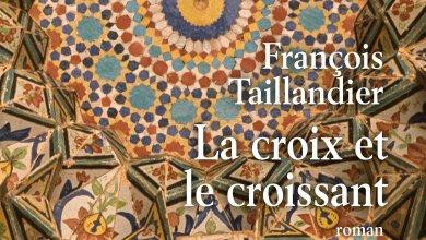 Photo de La croix et le croissant de François Taillandier