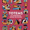 Totems et civilisations autour du monde de M. Cassany et N. Eterno