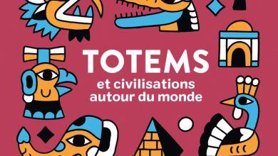 Photo of Totems et civilisations autour du monde de M. Cassany et N. Eterno