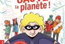 Photo of Sauve la planète ! de Gaël Aymon et Elodie Durand