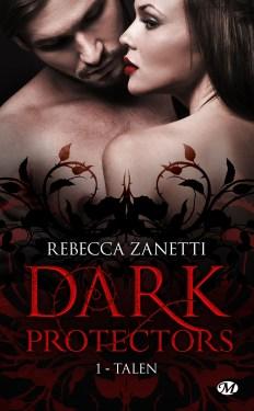 Dark Protectors T1 : Talen de Rebecca Zanetti