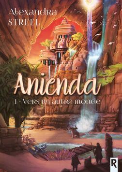 Anienda T1 — Vers un autre monde de Alexandra Streel