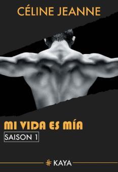 Mi vida es mia saison 1 - Celine Jeanne