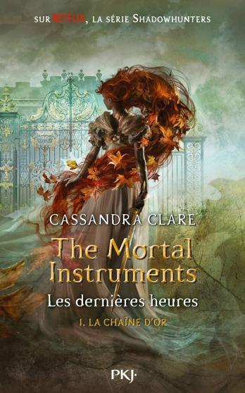 The Mortal Instruments, Les dernières heures - tome 01 La chaîne d'or de Cassandra Clare