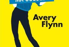 Photo of Qu'est-ce qu'elle a ma gueule ? d'Avery Flynn