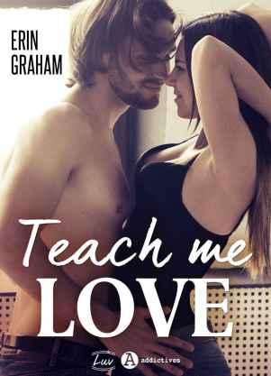 Teach me love Erin Graham livre 2