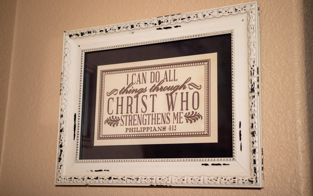 Framed Philippians 4 verse 13 to show I value this verse