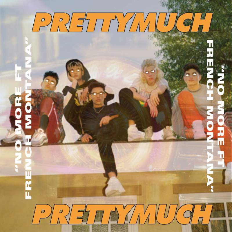 PRETTYMUCH – No More (feat. French Montana) – SongsLover – 3d Songs – Latest Tracks – Latest Albums – Top Music Album